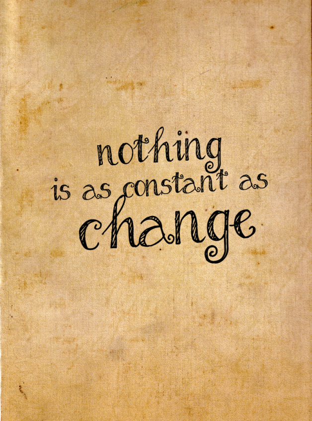 Nothing is as constant as change